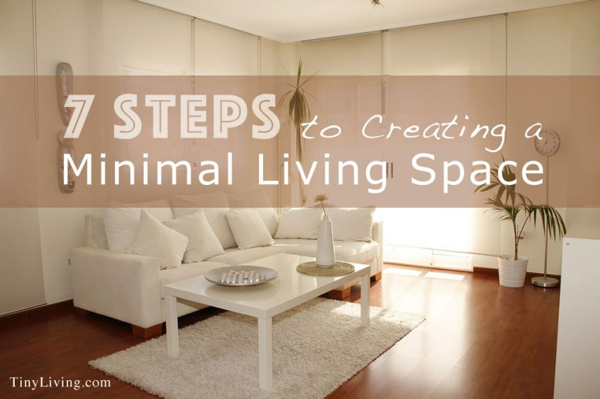 7 Steps to Creating a Minimal Living Space
