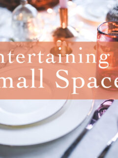 Entertaining in Small Spaces