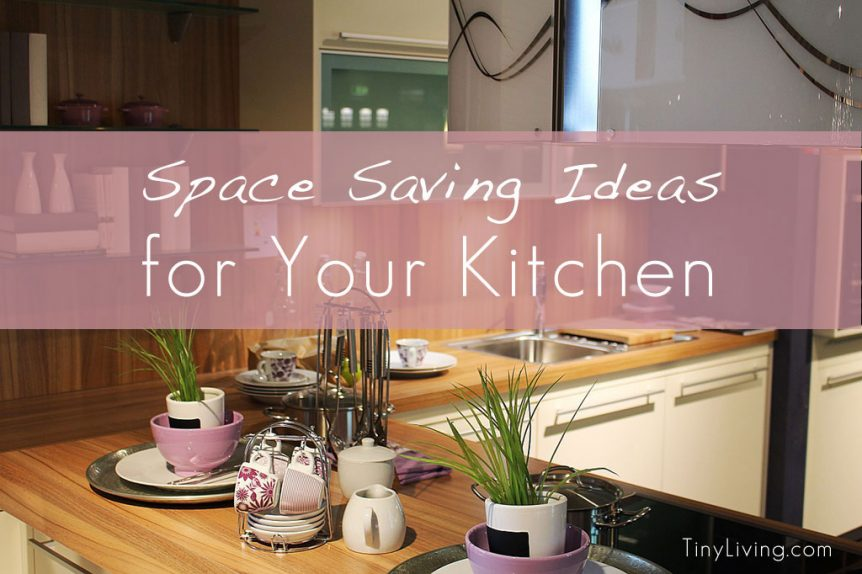Space Saving Ideas for Your Kitchen - Tiny Living