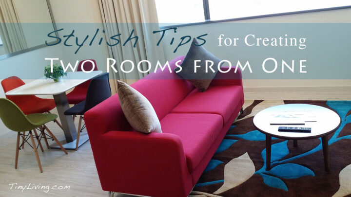 Stylish Tips for Creating Two Rooms from One