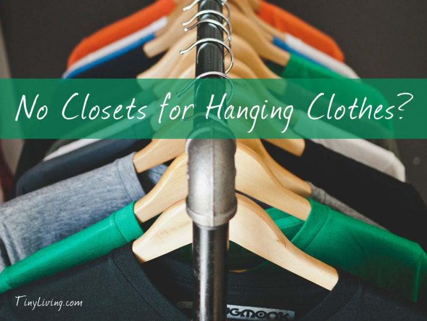 No Closets for Hanging Clothes