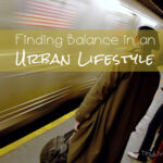 Finding Balance in an Urban Lifestyle