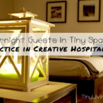 Overnight Guests in Tiny Spaces: Practice in Creative Hospitality