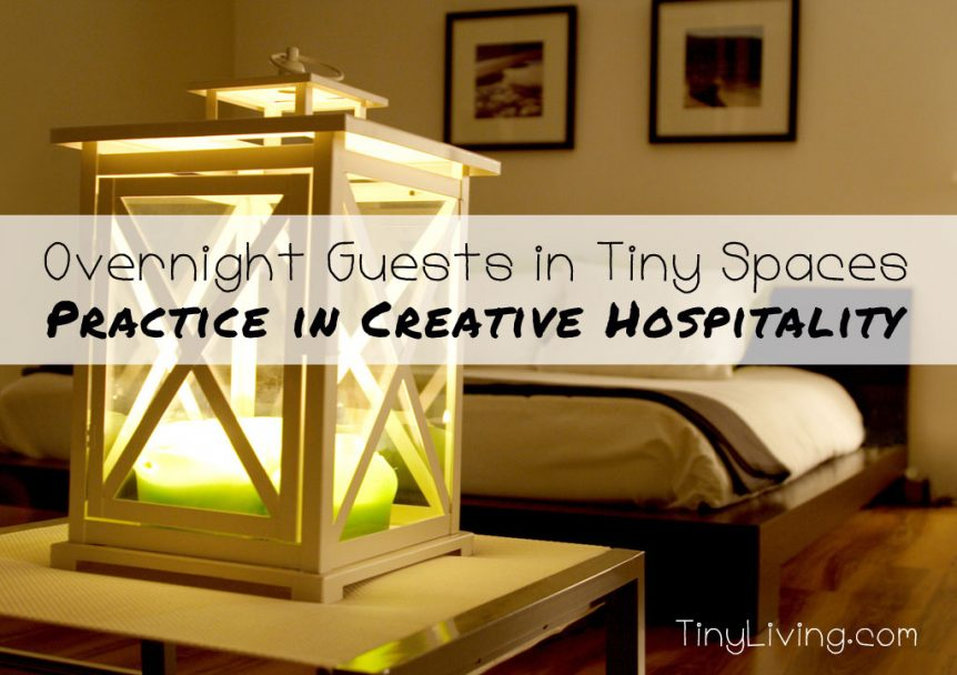 Overnight Guests in Tiny Spaces