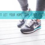Don't Let Your Home Size Limit Exercise